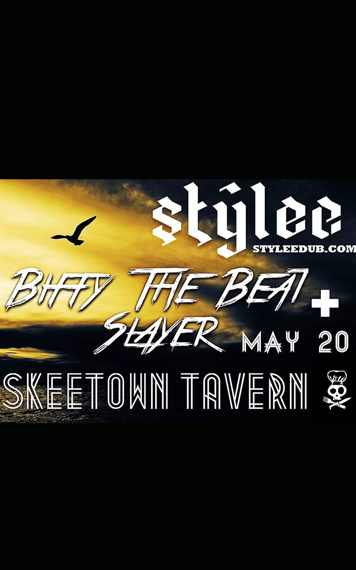 May 20 – Stylee and Biffy The Beat Slayer @ Skeetown Tavern