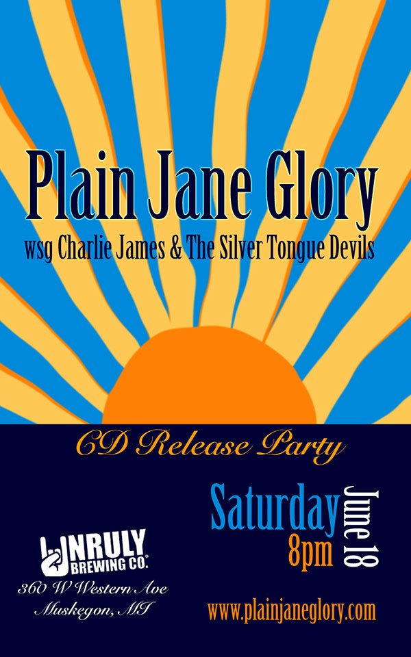Jun 18 – Plain Jane Glory CD Release Party – Unruly Brewing Co
