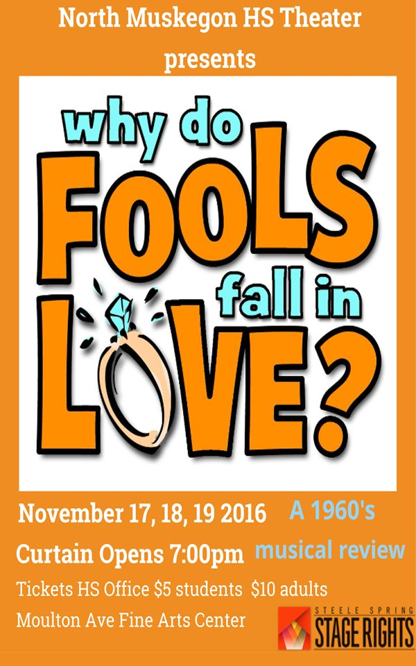 Nov 17, 18, 19 – North Muskegon High School Presents the musical Why Do Fools Fall in Love?
