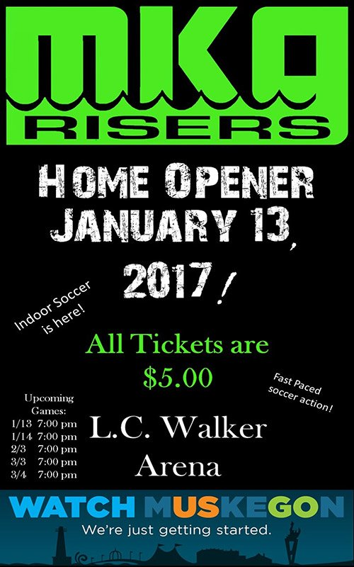 Jan 13 – Muskegon Risers Home Opener