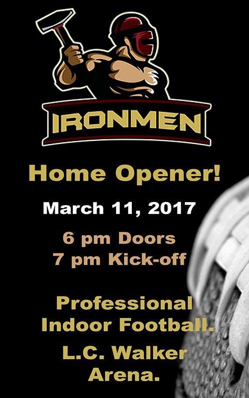 Mar 11 – Ironmen Game Opener – Professional Indoor Football