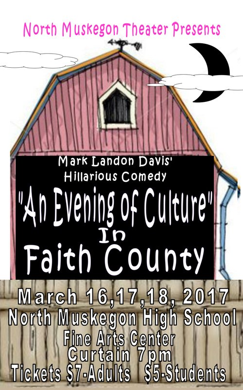 "Mar 16, 17, 18 – North Muskegon Theater Presents – ""An Evening of Culture"" in Faith County"