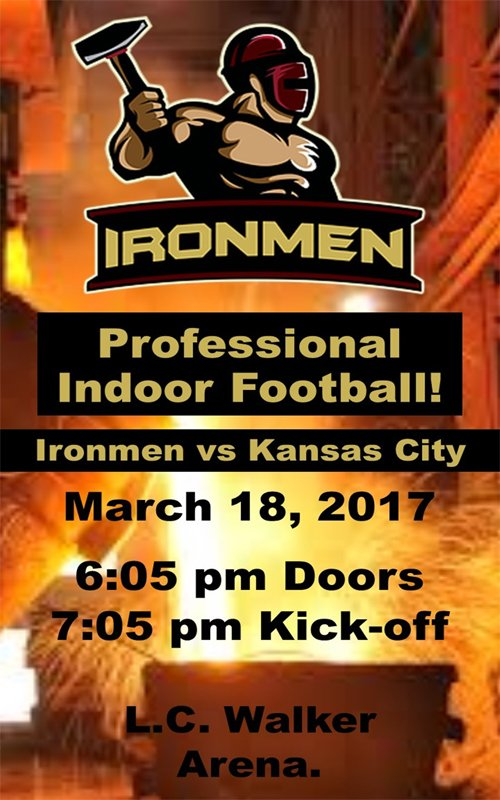 Mar 16 – Ironmen Game – Professional Indoor Football