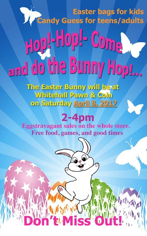 Apr 8 – Easter Bunny Hop – Whitehall Pawn & Coin