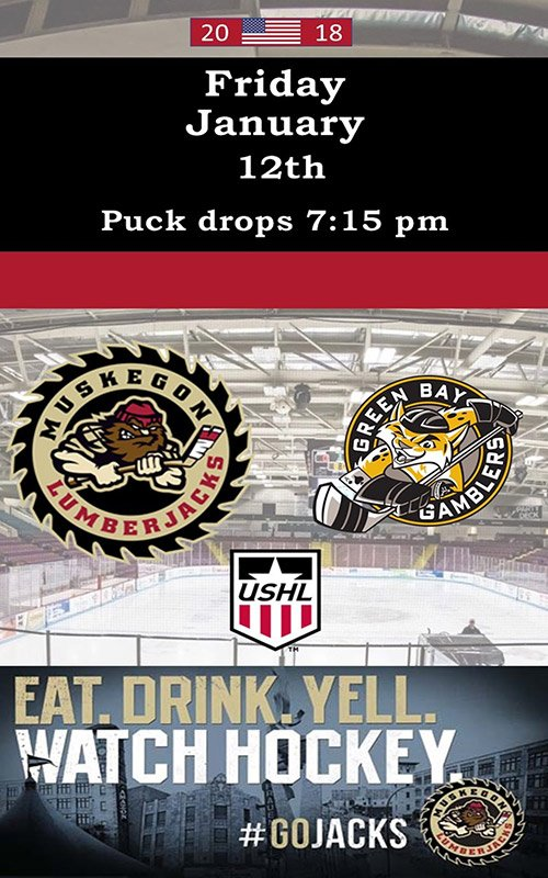 Jan 12 – Muskegon Lumberjacks vs Green Bay Gamblers