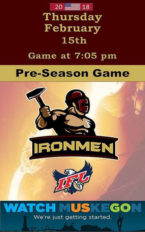 Feb 15 – Ironmen Game – Professional Indoor Football Pre-Season Game