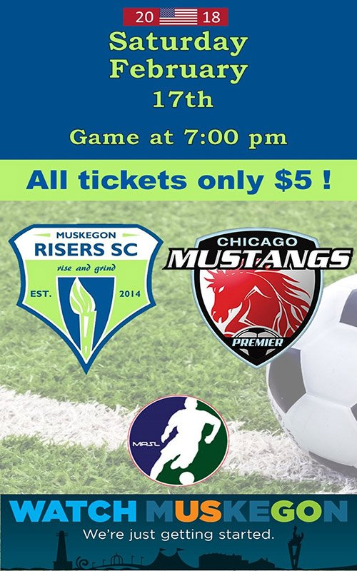 Feb 17 – Muskegon Risers SC vs Chicago Mustangs