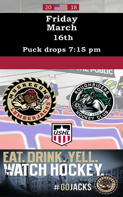 Mar 16 – Muskegon Lumberjacks vs Cedar Rapids RoughRiders