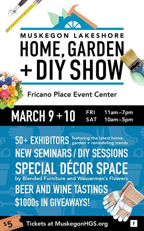 March 9-10 – Muskegon Lakeshore Home, Garden + DIY Show