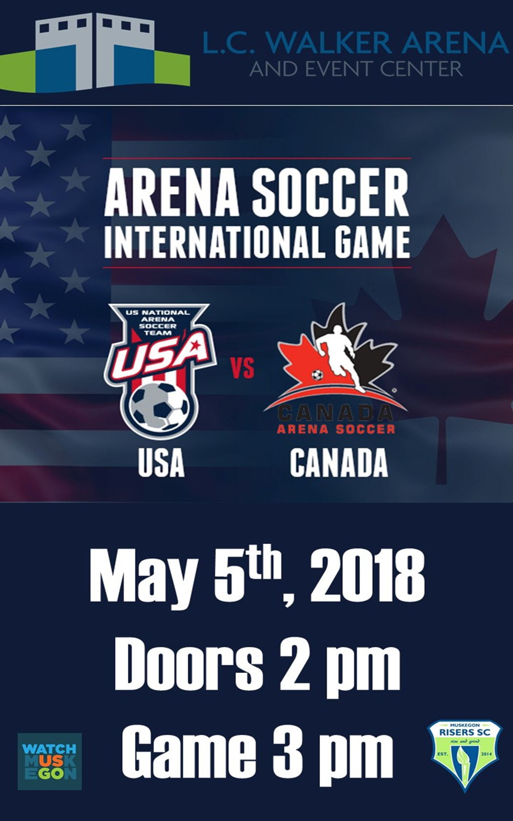 May 5 – Arena Soccer International Game – US vs Canada