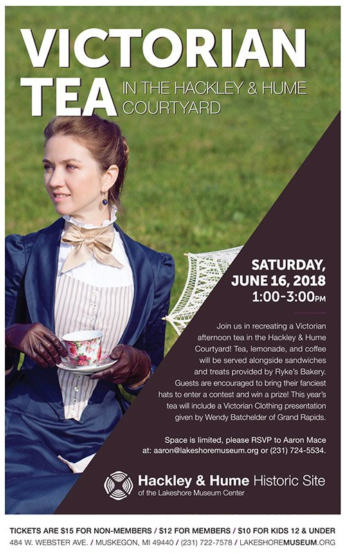 June 16 – Victorian Tea – Hackley & Hume Historic Site