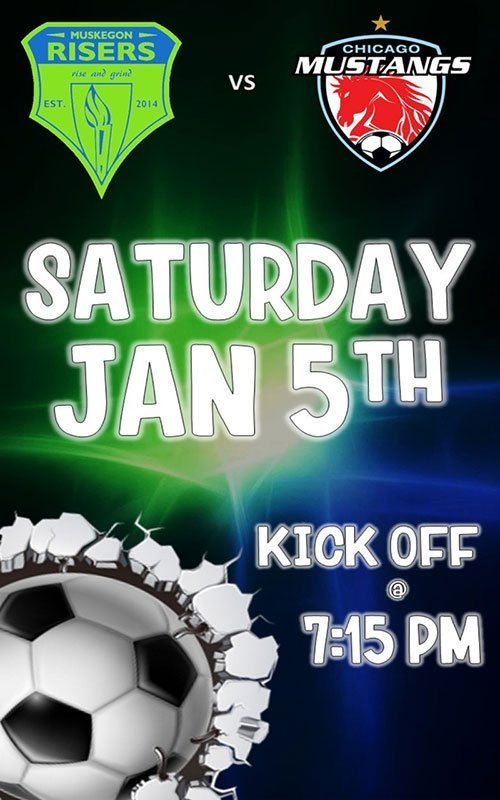 Jan 5 – Muskegon Risers SC vs Chicago Mustangs