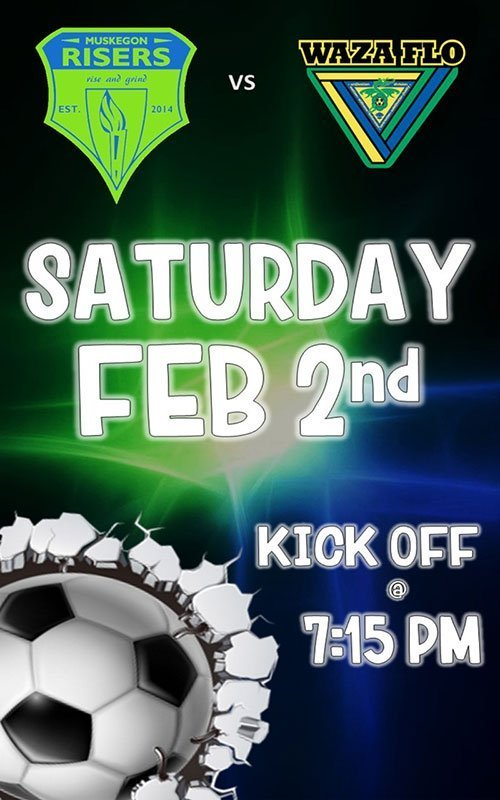 Feb 2 – Muskegon Risers SC vs WAZA FLO