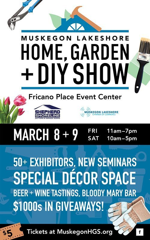 March 8-9 – Muskegon Lakeshore Home, Garden + DIY Show